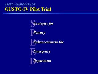 GUSTO-IV Pilot Trial