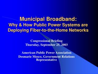Municipal Broadband: Why  How Public Power Systems are Deploying Fiber-to-the-Home Networks