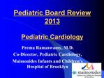Pediatric Board Review 2010  Pediatric Cardiology