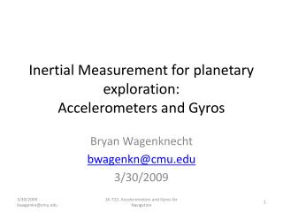Inertial Measurement for planetary exploration: Accelerometers and Gyros