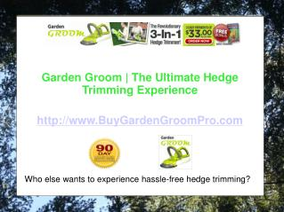 Purchase the Garden Groom for Simplified Hedge Trimming