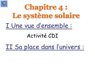 Chapitre 4 :  Le syst me solaire
