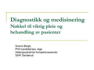 Diagnostikk og medisinering N kkel til viktig pleie og behandling av pasienter