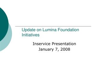 Update on Lumina Foundation Initiatives