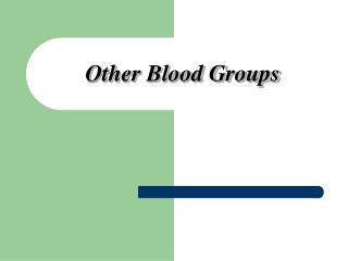 Other Blood Groups