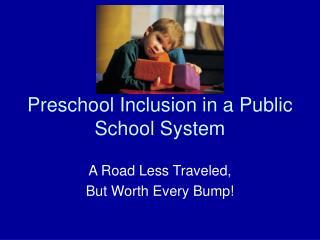 Preschool Inclusion in a Public School System