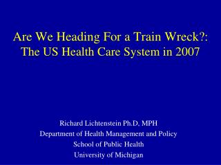 Are We Heading For a Train Wreck: The US Health Care System in 2007