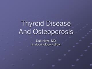 Thyroid Disease And Osteoporosis