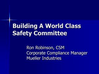 Building A World Class Safety Committee