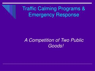 Traffic Calming Programs  Emergency Response
