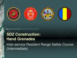 SDZ Construction:  Hand Grenades