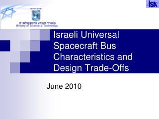Israeli Universal Spacecraft Bus Characteristics and Design Trade-Offs