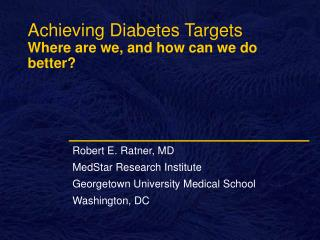 Achieving Diabetes Targets Where are we, and how can we do better