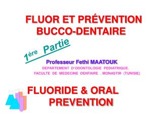 FLUOR ET PR VENTION     BUCCO-DENTAIRE          FLUORIDE  ORAL          PREVENTION