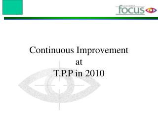 Continuous Improvement at T.P.P in 2010