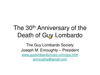 The 30th Anniversary of the Death of Guy Lombardo
