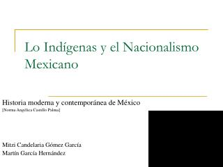 Lo Ind genas y el Nacionalismo Mexicano