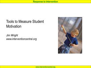 Tools to Measure Student Motivation  Jim Wright www.interventioncentral.org