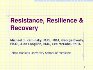 Resistance, Resilience  Recovery