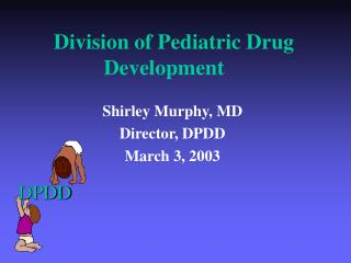 Division of Pediatric Drug Development