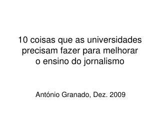10 coisas que as universidades precisam fazer para melhorar  o ensino do jornalismo