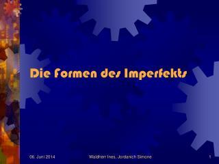 Die Formen des Imperfekts