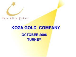 KOZA GOLD  COMPANY