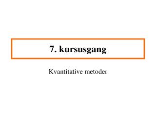 7. kursusgang