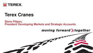 Terex Cranes  Steve Filipov,  President Developing Markets and Strategic Accounts