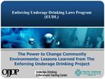 The Power to Change Community Environments: Lessons Learned from The Enforcing Underage Drinking Project