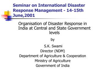 Seminar on International Disaster Response Management - 14-15th June,2001