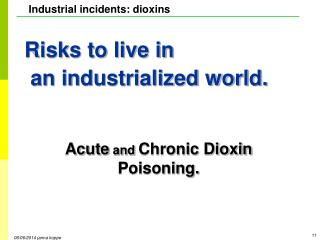Risks to live in  an industrialized world.