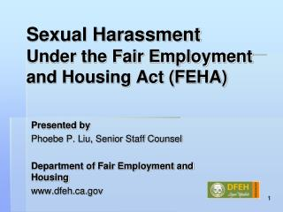 Sexual Harassment  Under the Fair Employment and Housing Act FEHA