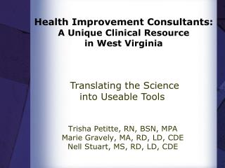 Health Improvement Consultants:  A Unique Clinical Resource  in West Virginia