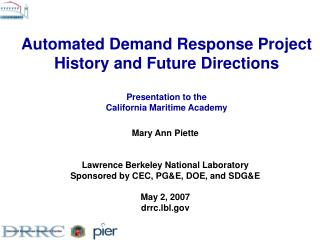 Automated Demand Response Project History and Future Directions   Presentation to the  California Maritime Academy