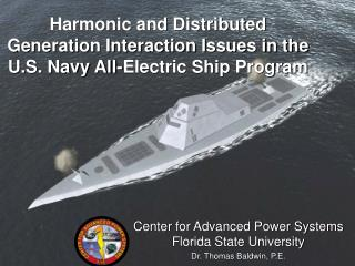 Harmonic and Distributed Generation Interaction Issues in the U.S. Navy All-Electric Ship Program