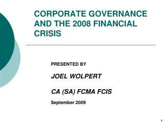 CORPORATE GOVERNANCE AND THE 2008 FINANCIAL CRISIS