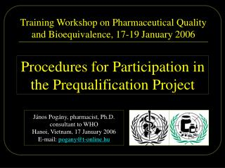 Training Workshop on Pharmaceutical Quality and Bioequivalence, 17-19 January 2006