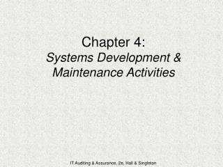 Chapter 4: Systems Development  Maintenance Activities