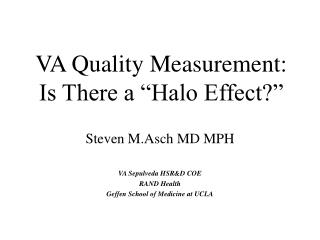 VA Quality Measurement: Is There a  Halo Effect