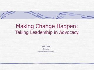 Making Change Happen: Taking Leadership in Advocacy