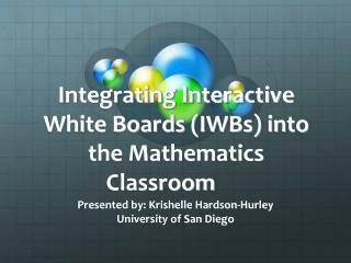 Integrating Interactive White Boards IWBs into the Mathematics Classroom