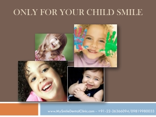 Get best dental treatment from Children Dentist in Mumbai