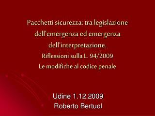 Pacchetti sicurezza: tra legislazione dell emergenza ed emergenza dell interpretazione. Riflessioni sulla L. 94