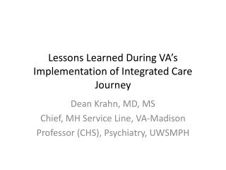 Lessons Learned During VA s Implementation of Integrated Care Journey