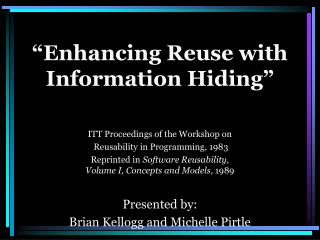 Enhancing Reuse with  Information Hiding