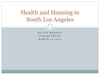 Health and Housing in  South Los Angeles