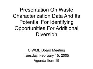 Presentation On Waste Characterization Data And Its Potential For Identifying Opportunities For Additional Diversion