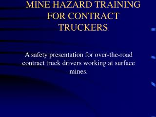 MINE HAZARD TRAINING FOR CONTRACT TRUCKERS