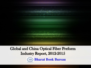 Global and China Optical Fiber Preform Industry Report, 2012